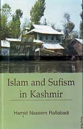 Islam and Sufism in Kashmir: Some Lesser Known Dimensions
