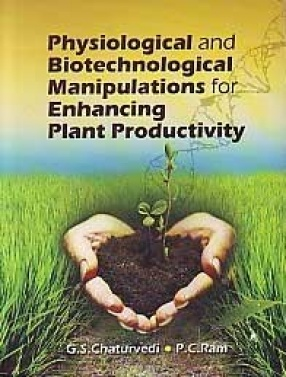 Physiological and Biotechnological Manipulations for Enhancing Plant Productivity