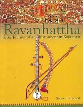 Ravanhattha: Epic Journey of an Instrument in Rajasthan