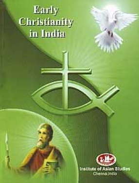 Early Christianity in India: With Parallel Developments in other Parts of Asia