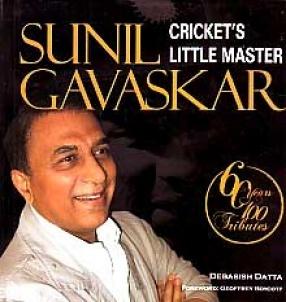 Sunil Gavaskar: Cricket's Little Master