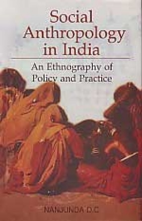 Social Anthropology in India: An Ethnography of Policy and Practice (In 3 Volumes)