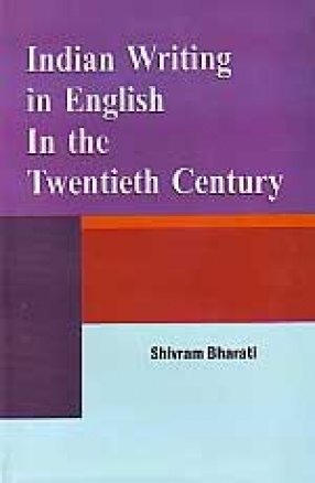 Indian Writing in English in the Twentieth Century