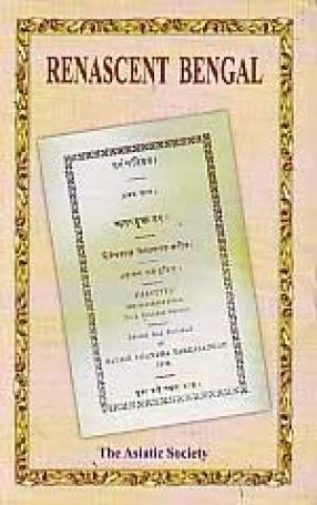 Renascent Bengal, 1817-1857: Proceedings of a Seminar Organised