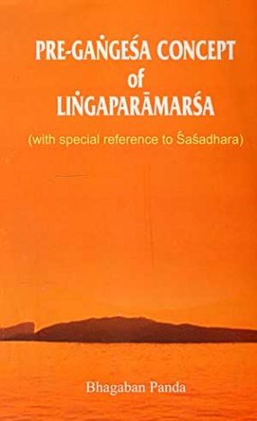 Pre-Gangesa Concept of Lingaparamarsa: With Special Reference to Sasadhara