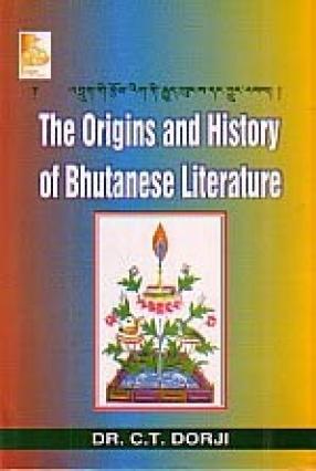 The Origins and History of Bhutanese Literature = Brug gi rtsom rig gi rgyud khuns dan byun rabs