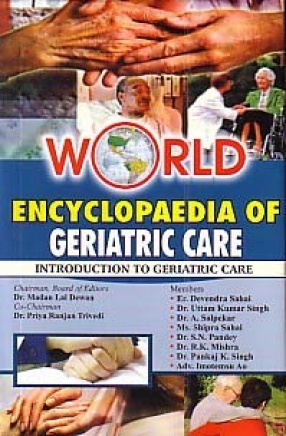 World Encyclopaedia of Geriatric Care (In 10 Volumes)