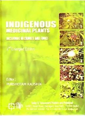 Indigenous Medicinal Plants: Including Microbes and Fungi