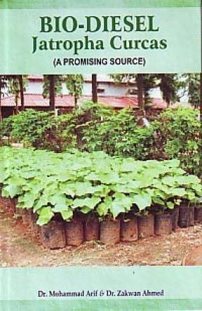 Bio-diesel: Jatropha Curcas (A Promising Source)