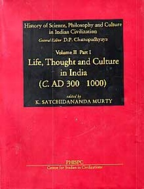 Life, Thought and Culture in India (C. AD 300-1000)