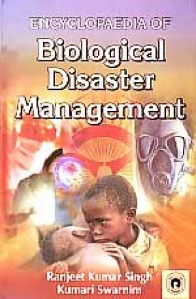 Encyclopaedia of Biological Disaster Management (In 10 Volumes)