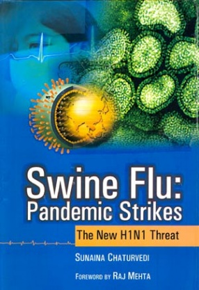 Swine Flu: Pandemic Strikes (The New H1N1 Threat)