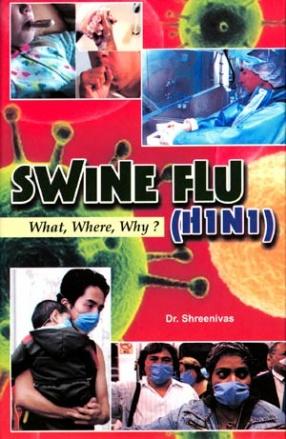 Swine Flu H1N1: What, Where, Why
