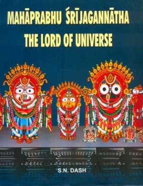 Mahaprabhu Sri Jagannatha the Lord of Universe