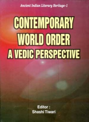 Contemporary World Order A Vedic Perspective