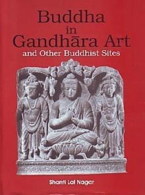 Buddha in Gandhara Art and Other Buddhist Sites