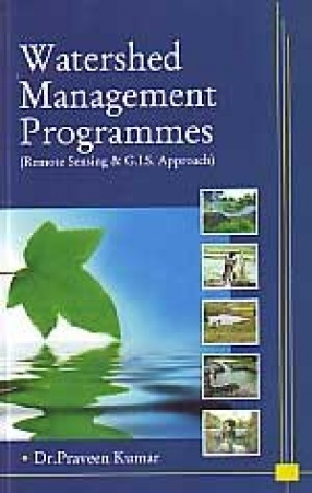 Watershed Management Programmes: Remote Sensing & G.I.S. Approach