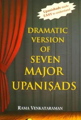 Dramatic Version of Seven Major Upanishads