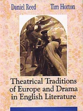 Theatrical Traditions of Europe and Drama in English Literature