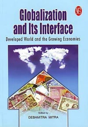 Globalization and Its Interface: Developed World and the Growing Economies