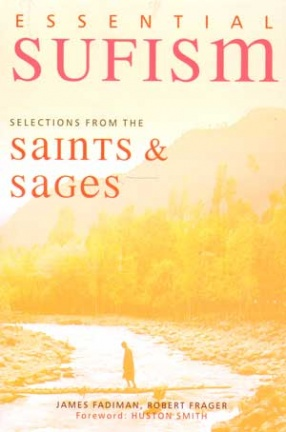 Essential Sufism: Selections from the Saints and Sages