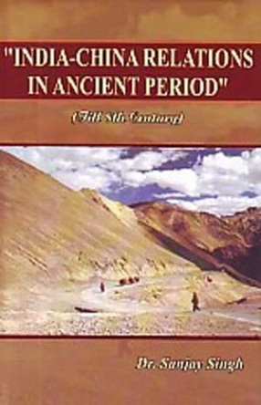 India-China Relations in Ancient Period, till 8th Century
