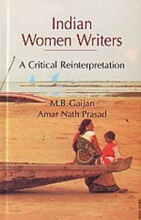 Indian Women Writers: A Critical Reinterpretation