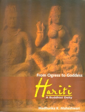 From Ogress to Goddess Hariti, A Buddhist Deity