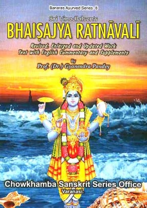 Bhaisajya Ratnavali: Reknowned Treatise on Applied Pharmaceutical Therapeutics in Medical Practice (Volume III: Text with English Commentary and Supplements)
