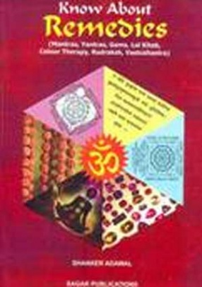 Know About Remedies: Mantras, Yantras, Gems, Lal Kitab, Colour Therapy, Rudraksh, Vastushastra