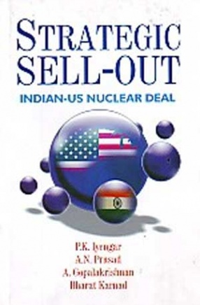 Strategic Sellout: Indian-U.S. Nuclear Deal