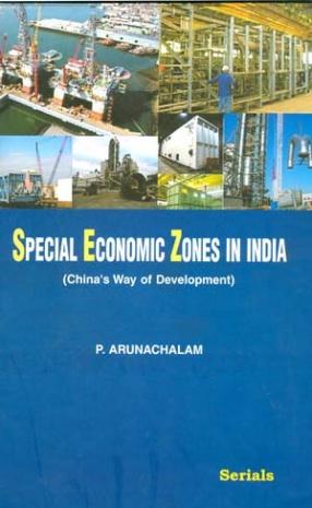 Special Economic Zones in India: China's Way of Development