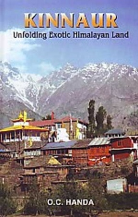 Kinnaur: Unfolding Exotic Himalayan Land