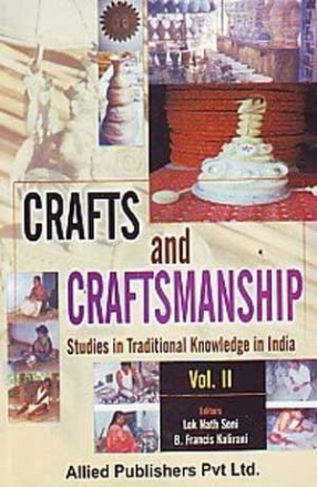 Crafts and Craftsmanship: Studies in Traditional Knowledge in India ( 2 Volumes)