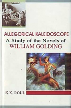 Allegorical Kaleidoscope: A Study of the Novels of William Golding