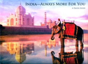 India--Always More for You: A Travel Guide