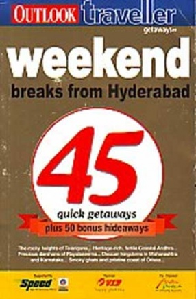 Weekend Breaks from Hyderabad: 45 Quick Gateways Plus 50 Bonus Hideaways