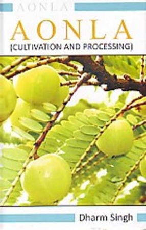Aonla: Cultivation and Processing