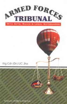 Armed Forces Tribunal: With Acts, Rules and Legal Safeguards