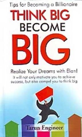 Think Big! Become Big!!: Fulfil Your Dreams