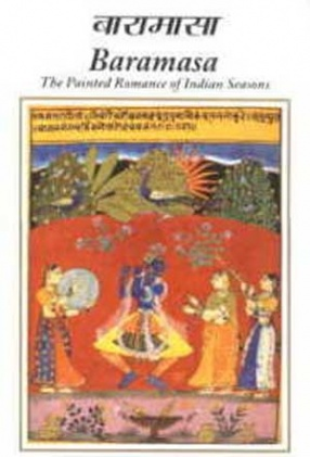 Baramasa: The Painted Romance of Indian Seasons (Portfolio)