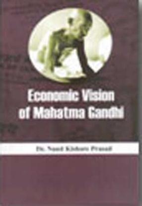 Economic Vision of Mahatma Gandhi