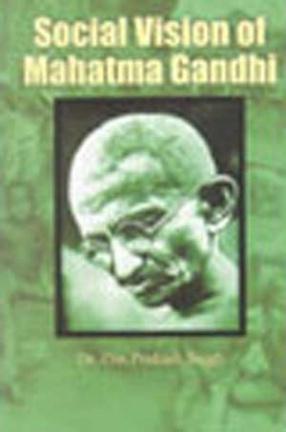 Social Vision of Mahatma Gandhi