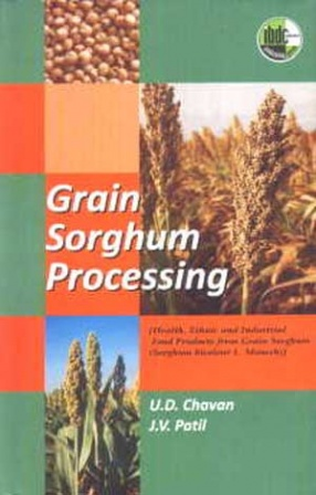 Grain Sorghum Processing: Health, Ethnic and Industrial Food Products from Grain Sorghum (Sorghum Bicolour L. Moench)