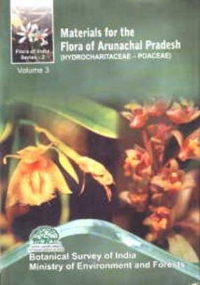 Materials for the Flora of Arunachal Pradesh, Volume 3. Hydrocharitaceae-Poaceae