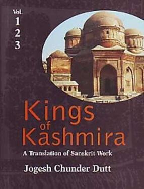 Kings of Kashmira: A Translation of Sanskrit Work, Rajatarangini of Kalhana Pandit, Jonaraja, Shrivara, Prajyabhatta, Shuka (In 3 Volumes)