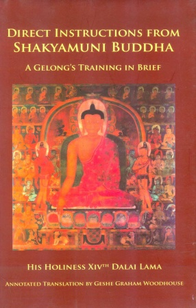 Direct Instructions from Shakyamuni Buddha: A Gelongs Training in Brief