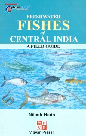 Freshwater Fishes of Central India: A Field Guide