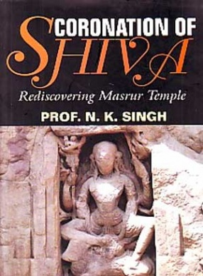 Coronation of Shiva: Rediscovering Masrur Temple