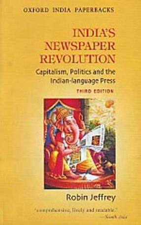 India's Newspaper Revolution: Capitalism, Politics and the Indian-Language Press